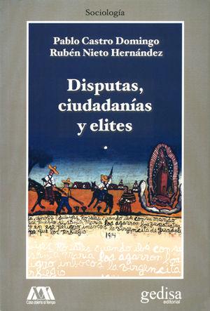 DISPUTAS, CIUDADANÍAS Y ELITES