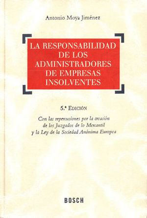 RESPONSABILIDAD DE LOS ADMINISTRADORES DE EMPRESAS INSOLVENTES, LA