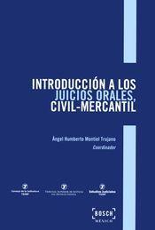 INTRODUCCIÓN A LOS JUICIOS ORALES CIVIL MERCANTIL