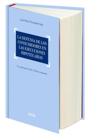 LA DEFENSA DE LOS CONSUMIDORES EN LAS EJECUCIONES HIPOTECARIAS