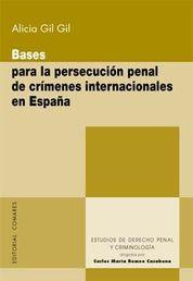 BASES PARA LA PERSECUCIÓN PENAL DE CRÍMENES INTERNACIONALES EN ESPAÑA