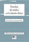 DERECHOS DEL MÉDICO EN LA RELACIÓN CLÍNICA