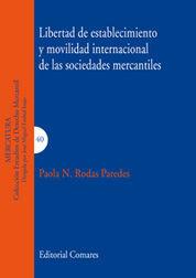 LIBERTAD DE ESTABLECIMIENTO Y MOVILIDAD INTERNACIONAL DE LAS SOCIEDADES MERCANTI