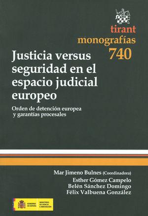 JUSTICIA VERSUS SEGURIDAD EN EL ESPACIO JUDICIAL EUROPEO
