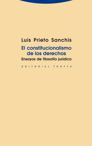 CONSTITUCIONALISMO DE LOS DERECHOS, EL