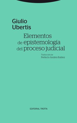 ELEMENTOS DE EPISTEMOLOGÍA DEL PROCESO JUDICIAL