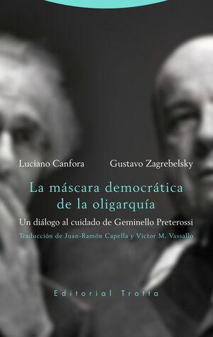 MÁSCARA DEMOCRÁTICA DE LA OLIGARQUÍA, LA