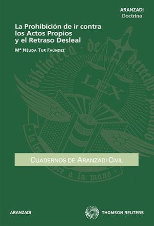 PROHIBICIÓN DE IR CONTRA LOS ACTOS PROPIOS Y EL RETRASO DESLEAL, LA