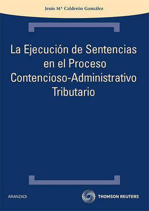 EJECUCIÓN DE SENTENCIAS EN EL PROCESO CONTENCIOSO- ADMINISTRATIVO TRIBUTARIO