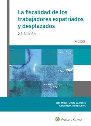 LA FISCALIDAD DE LOS TRABAJADORES EXPATRIADOS Y DESPLAZADOS (2.ª EDICIÓN)
