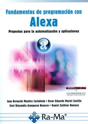 FUNDAMENTOS DE PROGRAMACIÓN CON ALEXA. PROYECTOS PARA LA AUTOMATIZACIÓN Y APLICACIONES