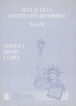 MANUAL DE LA CONSTITUCIÓN REFORMADA TOMO III