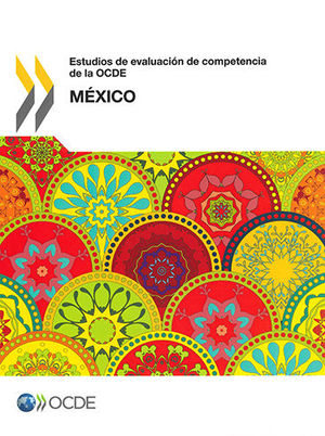 ESTUDIOS DE EVALUACION DE COMPETENCIA DE LA OCDE - MÉXICO
