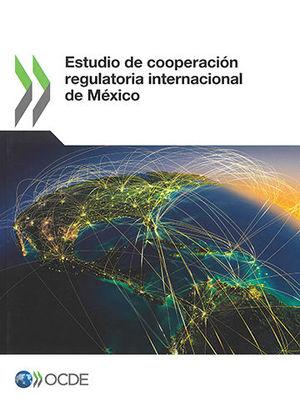 ESTUDIO DE COOPERACIÓN REGULATORIA INTERNACIONAL DE MAXICO