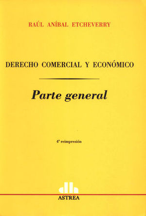 DERECHO COMERCIAL Y ECONÓMICO. PARTE GENERAL
