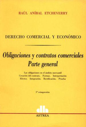 DERECHO COMERCIAL Y ECONOMICO OBLIGACIONES Y CONTRATOS COMERCIALES  PARTE GRAL
