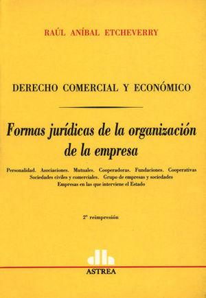DERECHO COMERCIAL Y ECONÓMICO FORMAS JURÍDICAS DE LA ORGANIZACION DE LA EMPRESA
