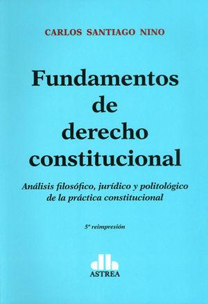 FUNDAMENTOS DE DERECHO CONSTITUCIONAL. 5TA REIMPRESIÓN