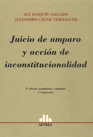 JUICIO DE AMPARO Y ACCION DE INCONSTITUCIONALIDAD