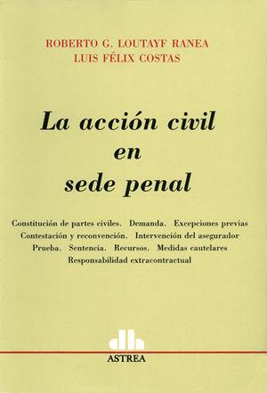 ACCIÓN CIVIL EN SEDE PENAL. LA