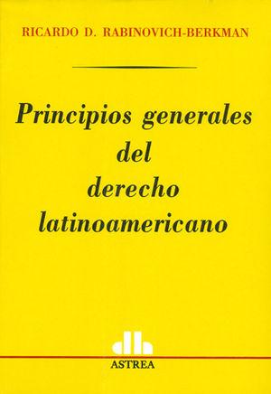 PRINCIPIOS GENERALES DEL DERECHO LATINOAMERICANO