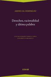 DERECHOS, RACIONALIDAD Y ULTIMA PALABRA