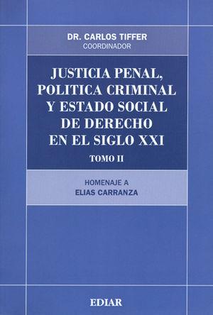 JUSTICIA PENAL, POLITICA CRIMINAL Y ESTADO DE DERECHO EN EL SIGLO XXI TOMO II