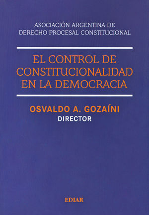 CONTROL DE LA CONSTITUCIONALIDAD EN LA DEMOCRACIA, EL
