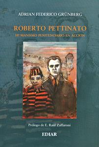 ROBERTO PETTINATO - HUMANISMO PENITENCIARIO EN ACCION