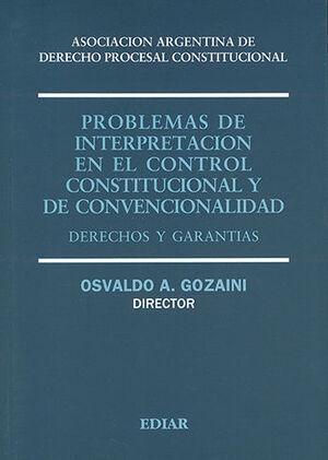 PROBLEMAS DE INTERPRETACIÓN EN EL CONTROL CONSTITUCIONAL Y DE CONVENCIONALIDAD
