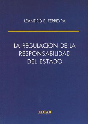 REGULACIÓN DE LA RESPONSABILIDAD DEL ESTADO, LA