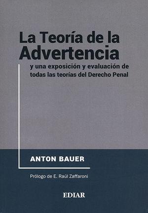 TEORÍA DE LA ADVERTENCIA Y UNA EXPOSICIÓN Y EVALUACIÓN DE TODAS LA TEORIAS DEL DERECHO PENAL