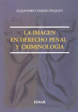 IMAGEN EN DERECHO PENAL Y CRIMINOLOGÍA, LA