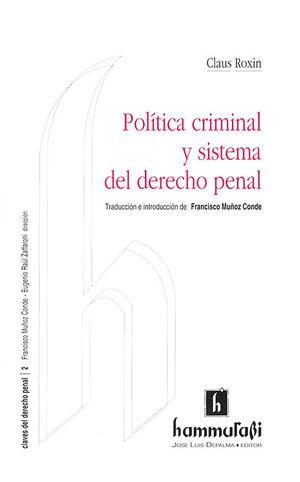 POLITICA CRIMINAL Y SISTEMA DEL DERECHO PENAL