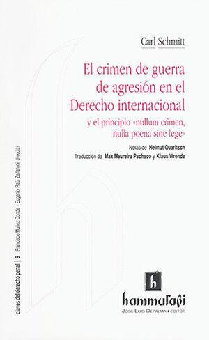 CRIMEN DE GUERRA DE AGRESION EN EL DERECHO INTERNACIONAL. EL