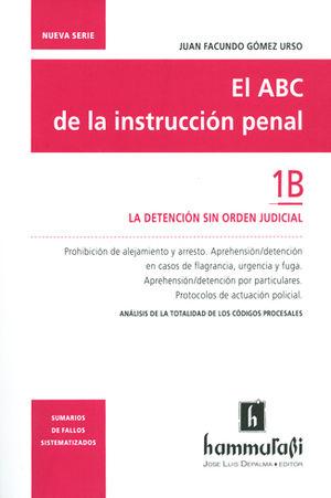 ABC DE LA INSTRUCCIÓN PENAL, EL. VOL. 1B