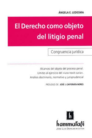 DERECHO COMO OBJETO DEL LITIGIO PENAL, EL
