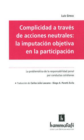 COMPLICIDAD A TRAVÉS DE ACCIONES NEUTRALES: LA IMPUTACIÓN OBJETIVA EN LA PARTICIPACIÓN