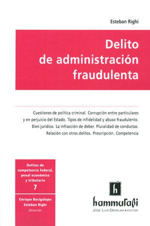 DELITO DE ADMINISTRACIÓN FRAUDULENTA. VOL. 7