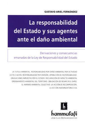 RESPONSABILIDAD DEL ESTADO Y SUS AGENTES ANTE EL DAÑO AMBIENTAL, LA