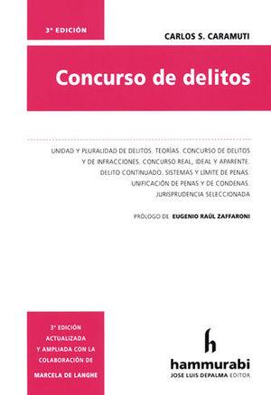 CONCURSO DE DELITOS. 3A ED. ACTUALIZADA Y AMPLIADA CON LA COLABORACIÓN DE MARCELA DE LANGHE