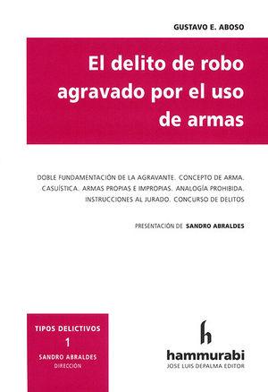 DELITO DE ROBO AGRAVADO POR EL USO DE ARMAS, EL