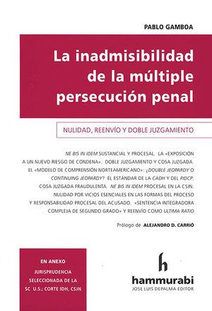 INADMISIBILIDAD DE LA MÚLTIPLE PERSECUCIÓN PENAL, LA