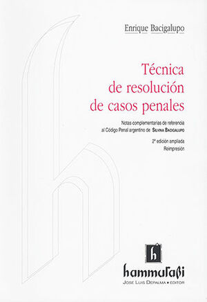TÉCNICA DE RESOLUCIÓN DE CASOS PENALES (2ª ED.)