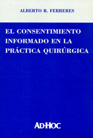 CONSENTIMIENTO INFORMADO EN LA PRÁCTICA QUIRÚRGICA, EL