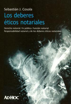 DEBERES ÉTICOS NOTARIALES, LOS