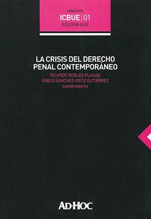 CRISIS DEL DERECHO PENAL CONTEMPORÁNEO, LA