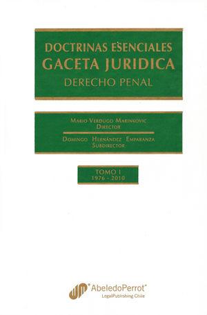 DOCTRINAS  ESENCIALES GACETA JURIDICA DERECHO PENAL TOMO I