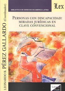 PERSONAS CON DISCAPACIDAD: MIRADAS JURÍDICAS EN CLAVE CONVENCIONAL