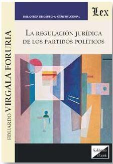 REGULACIÓN JURÍDICA DE LOS PARTIDOS POLÍTICOS, LA